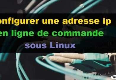 Configurer une adresse ip en ligne de commande sous Linux